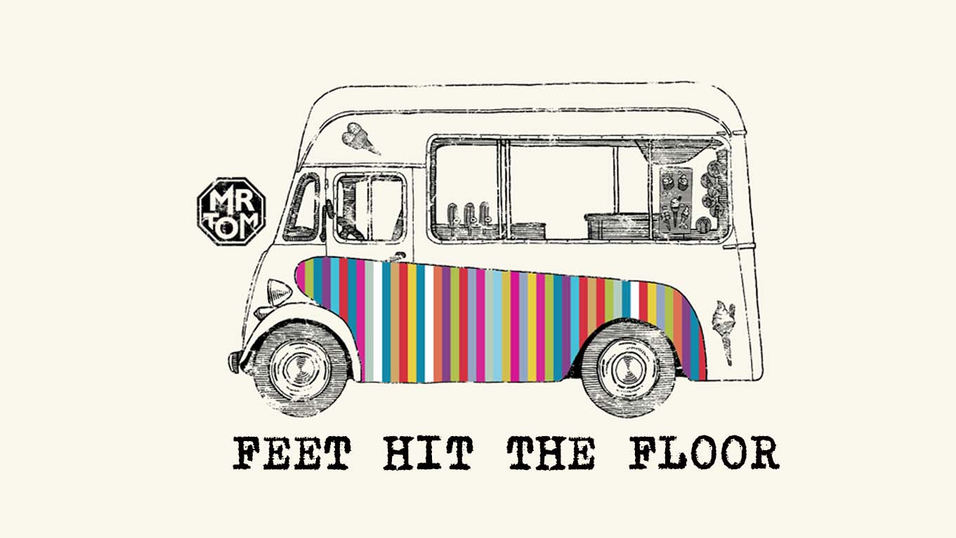 MR TOM – FEET HIT THE FLOOR